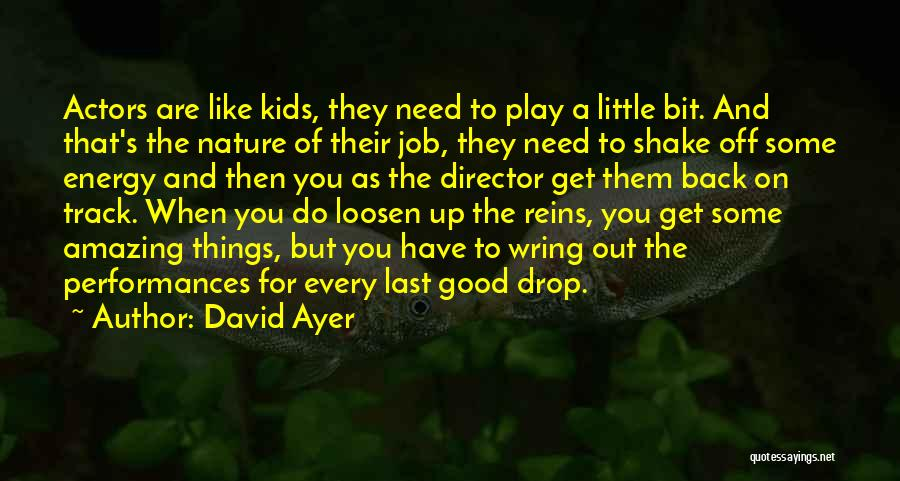 Loosen Up A Bit Quotes By David Ayer