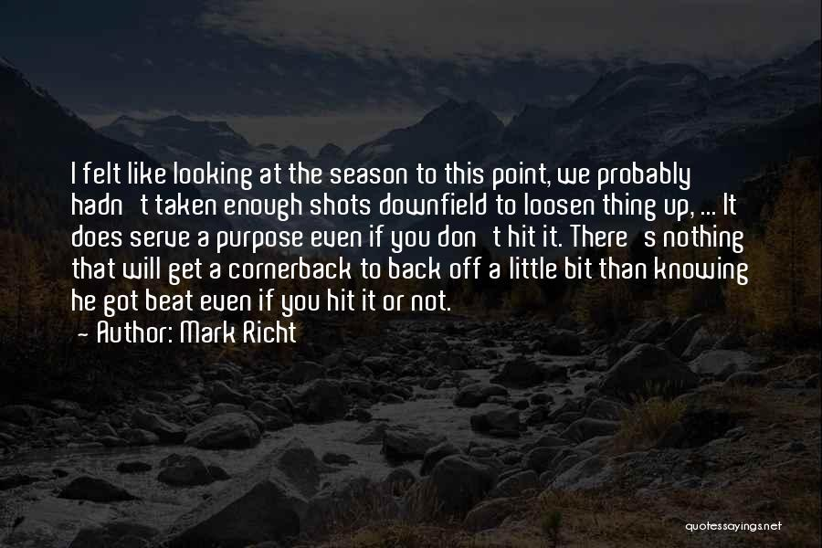 Loosen Up A Bit Quotes By Mark Richt