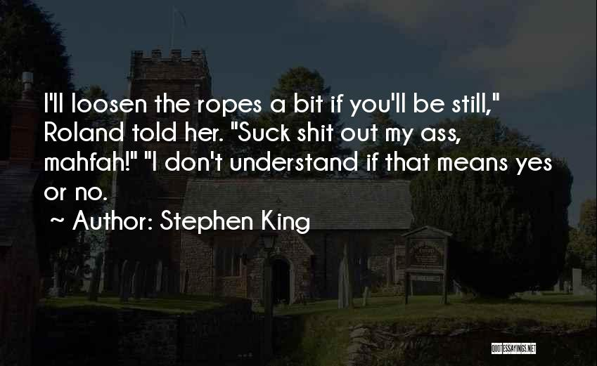 Loosen Up A Bit Quotes By Stephen King