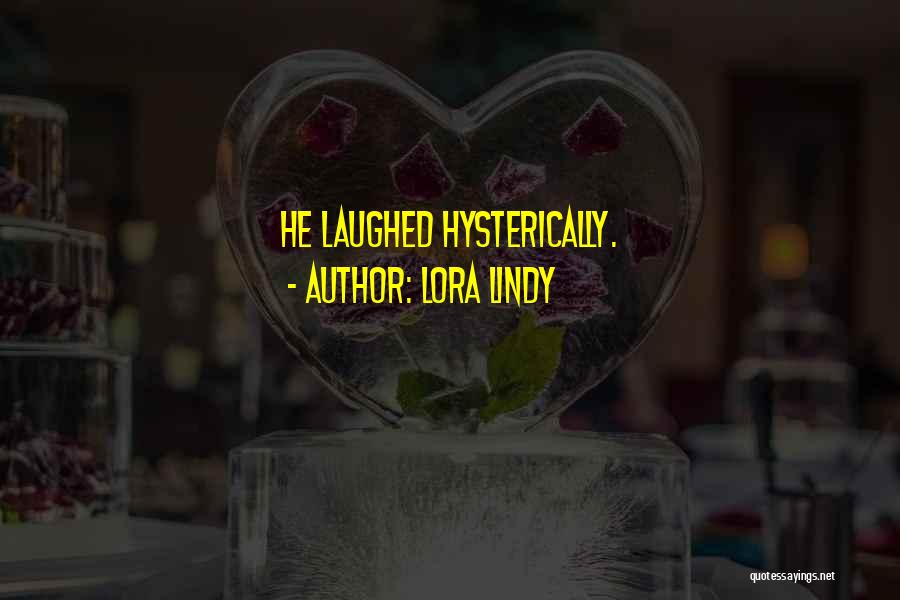 Lora Lindy Quotes 769044