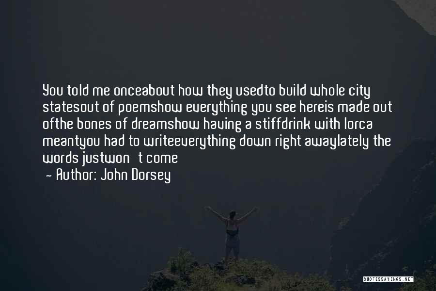 Lorca Poetry Quotes By John Dorsey