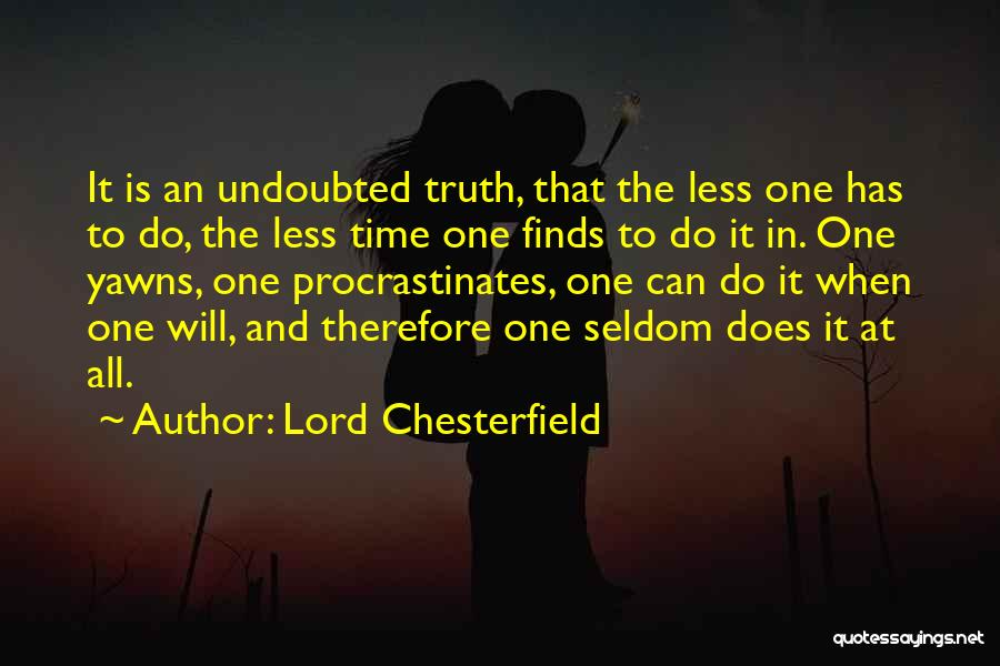 Lord Chesterfield Time Quotes By Lord Chesterfield