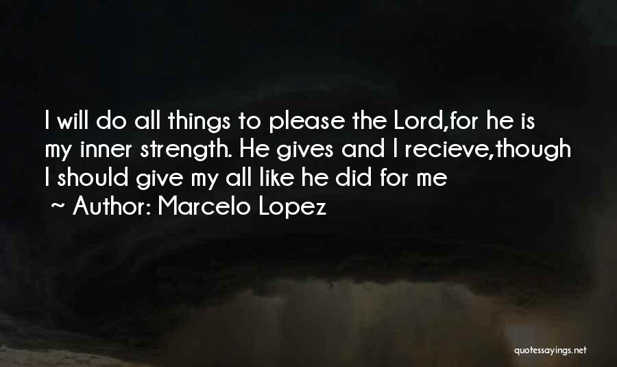 Top 52 Lord Give Strength Quotes & Sayings