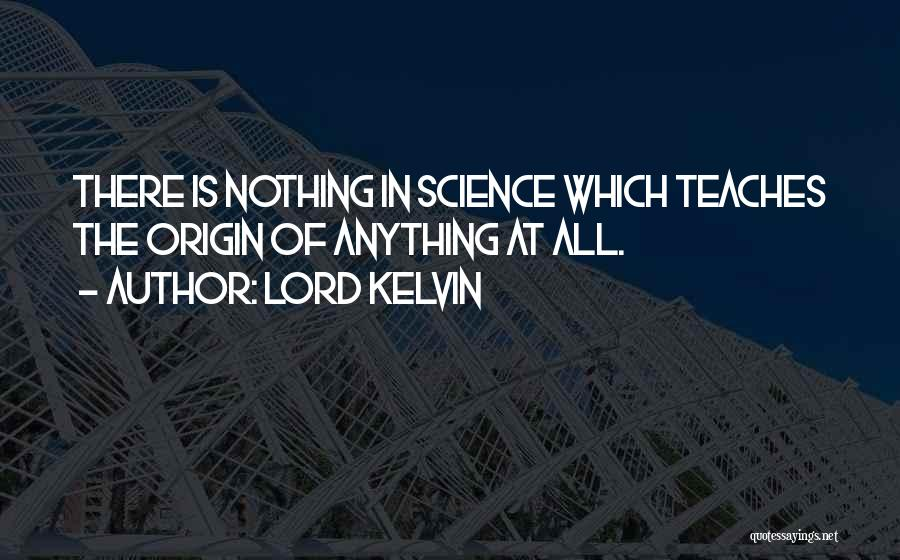 Lord Kelvin Quotes 1182342