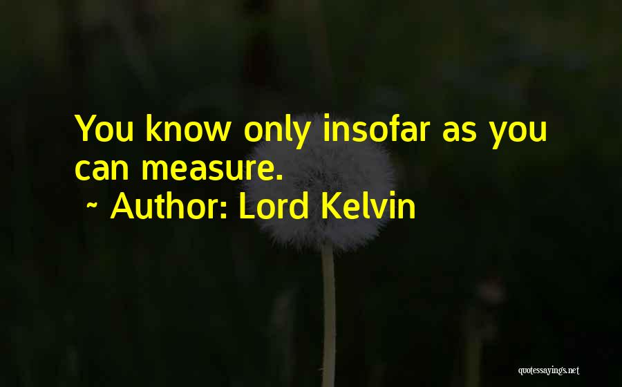 Lord Kelvin Quotes 500707