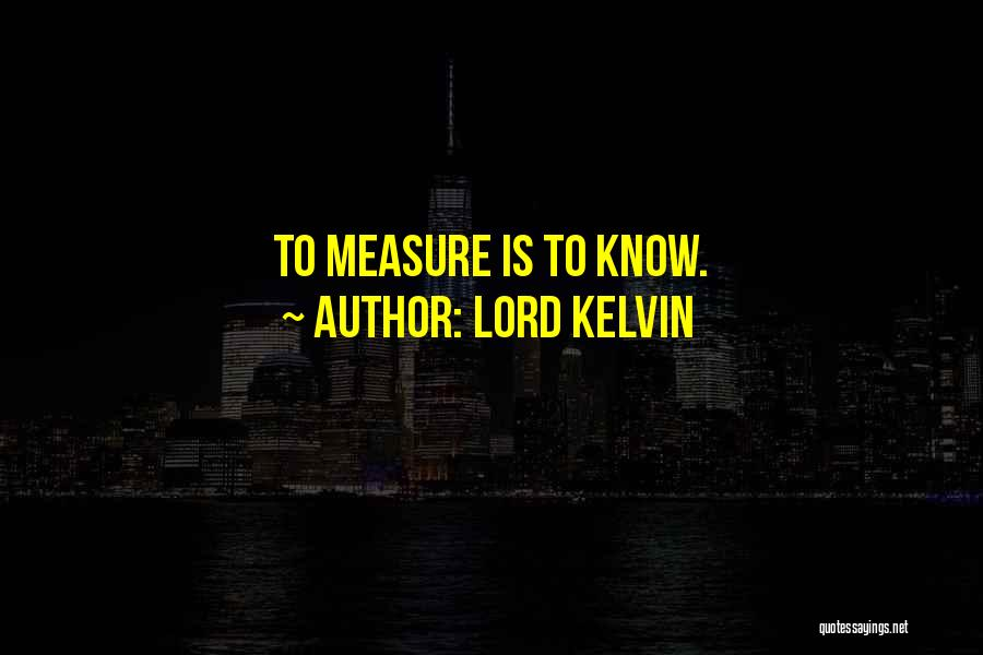Lord Kelvin Quotes 687051