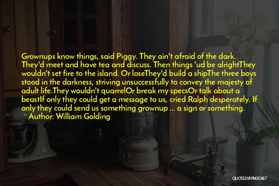 Lord Of The Flies Fire Quotes By William Golding