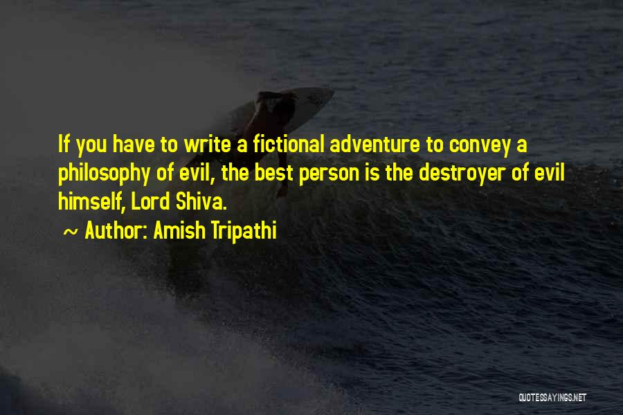 Lord Shiva The Destroyer Quotes By Amish Tripathi