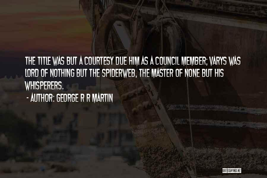 Lord Varys Quotes By George R R Martin