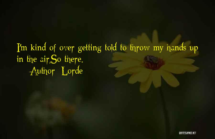 Lorde Quotes 1826823