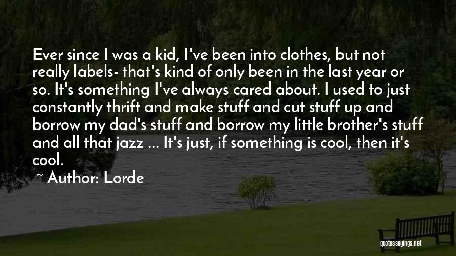 Lorde Quotes 1901886