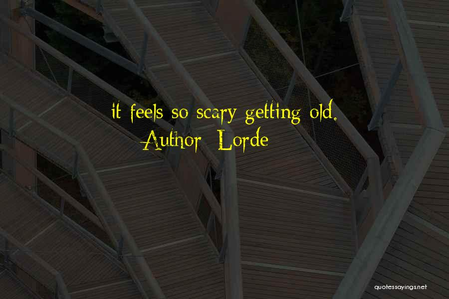Lorde Quotes 2034405