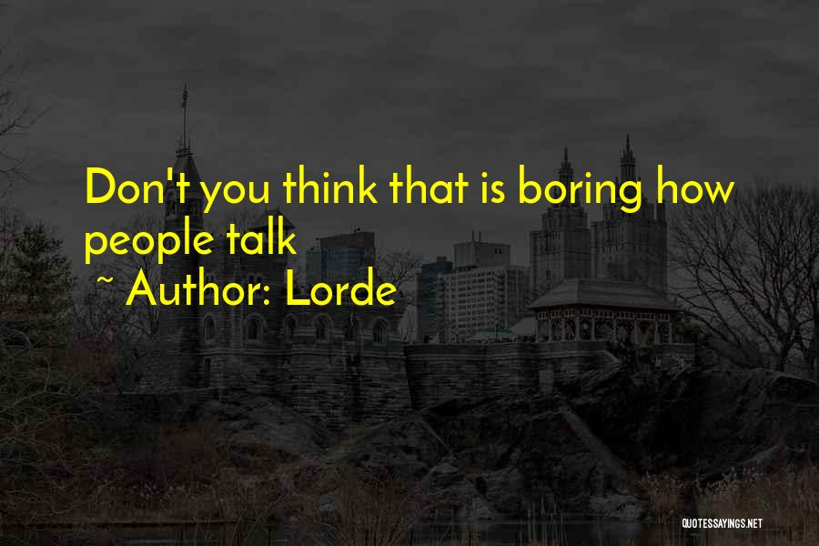 Lorde Quotes 2126249