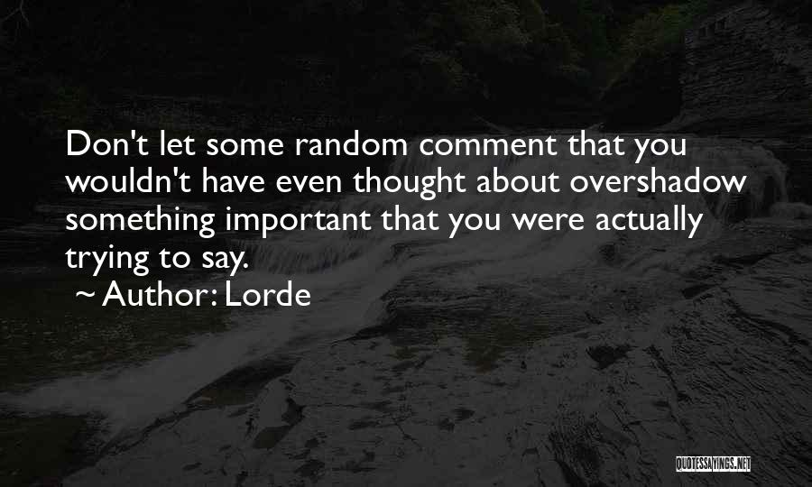 Lorde Quotes 304798