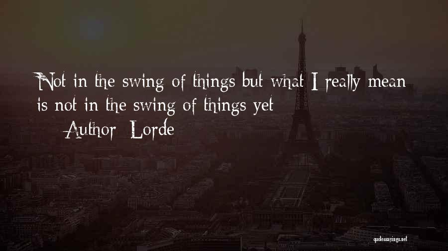Lorde Quotes 379368