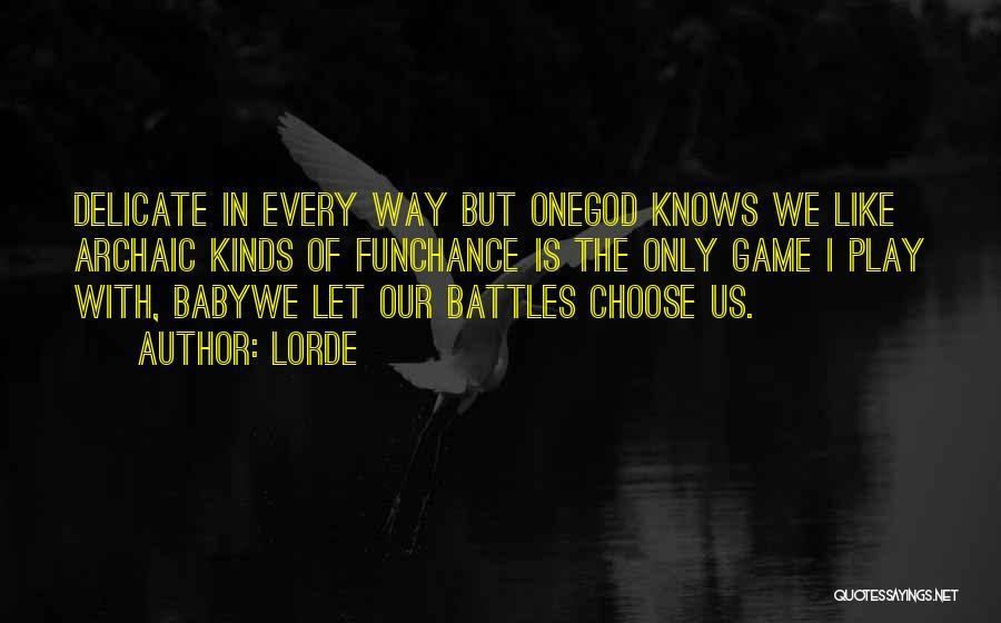 Lorde Quotes 622365