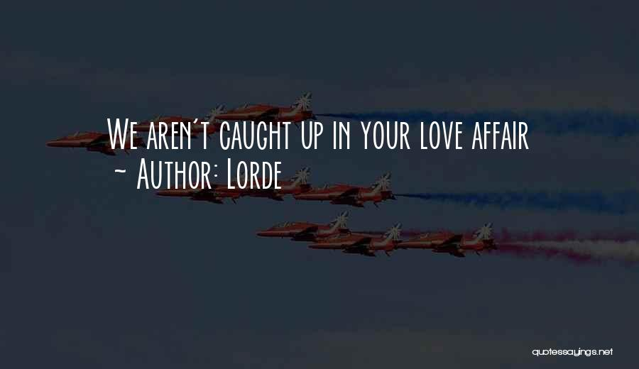 Lorde Quotes 729418