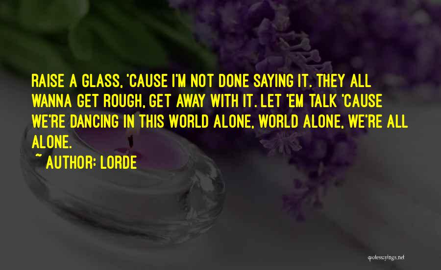Lorde Quotes 729783