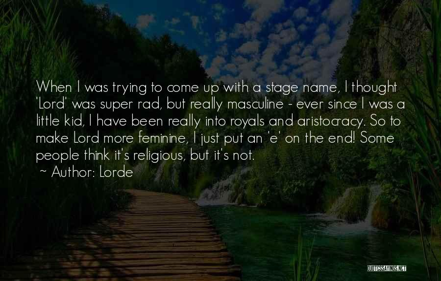 Lorde Quotes 903166