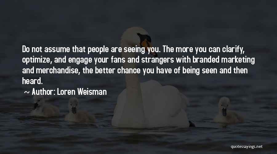 Loren Weisman Quotes 113306