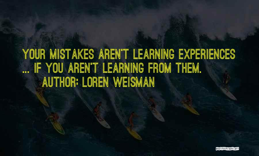 Loren Weisman Quotes 1543349