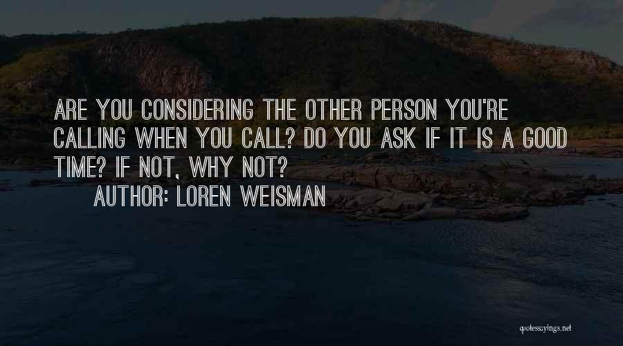 Loren Weisman Quotes 1763586