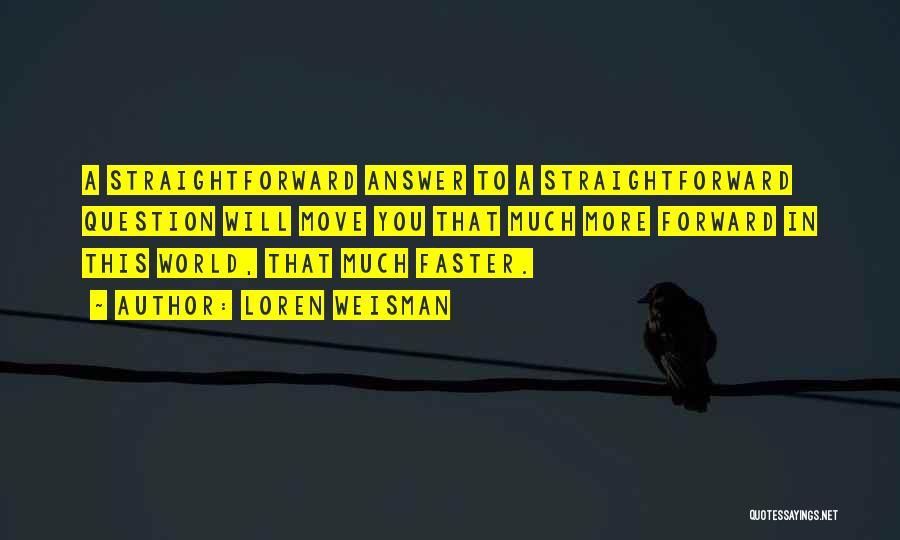 Loren Weisman Quotes 201391