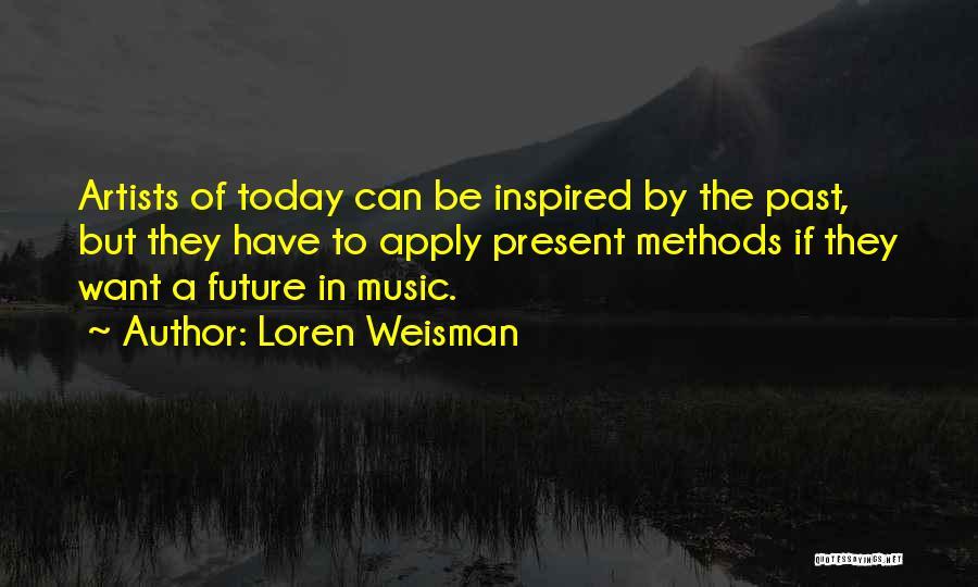 Loren Weisman Quotes 733697