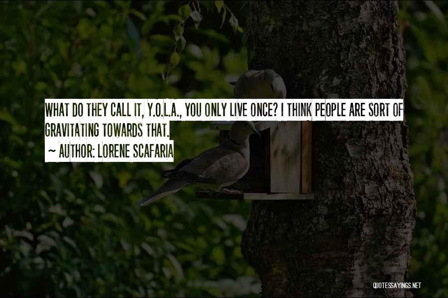 Lorene Scafaria Quotes 1215141