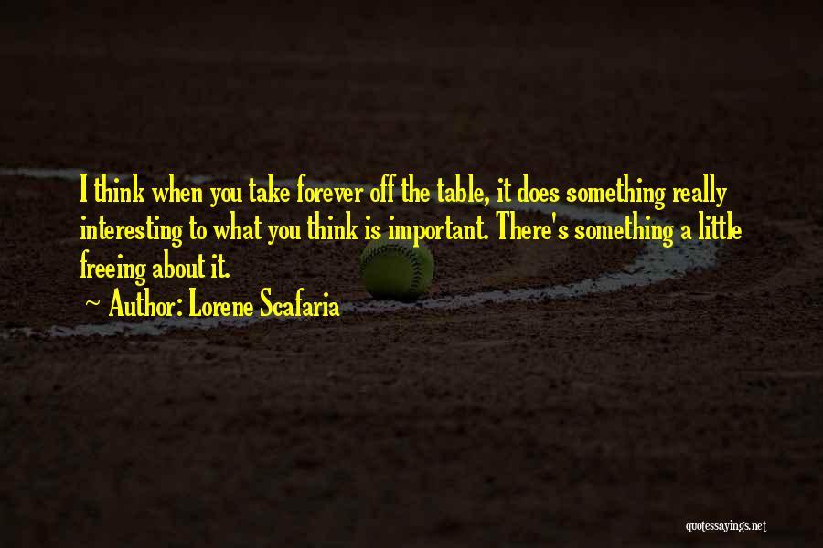 Lorene Scafaria Quotes 1631824