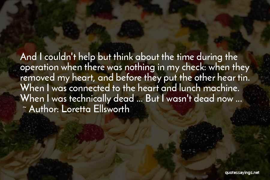 Loretta Ellsworth Quotes 1686771
