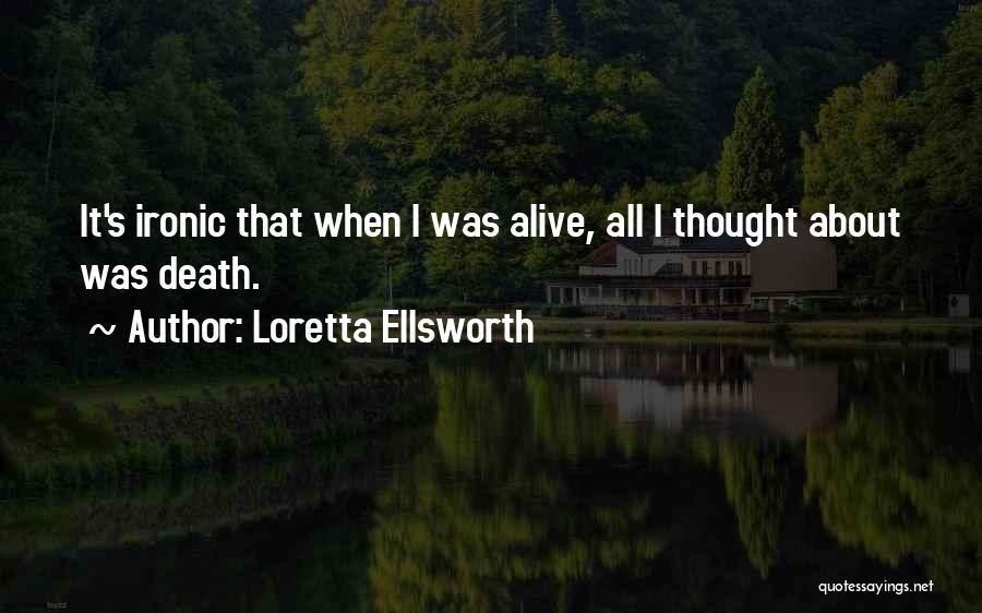 Loretta Ellsworth Quotes 893965