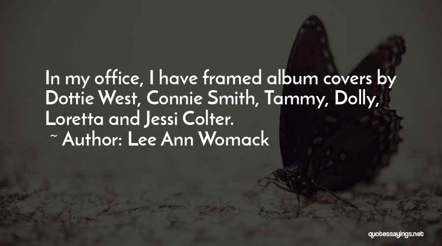 Loretta Lee Quotes By Lee Ann Womack