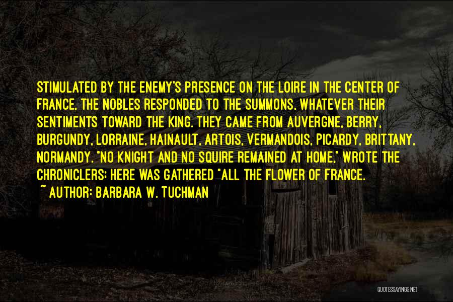 Lorraine Quotes By Barbara W. Tuchman
