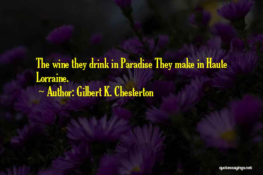 Lorraine Quotes By Gilbert K. Chesterton