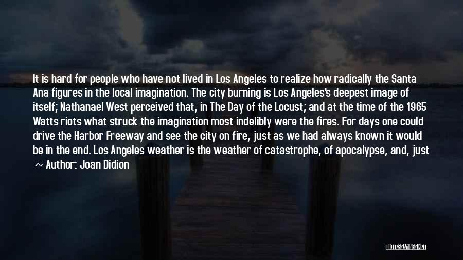 Los Angeles Weather Quotes By Joan Didion