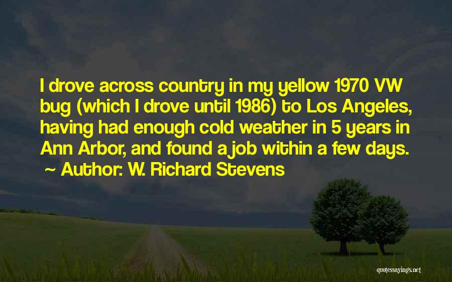 Los Angeles Weather Quotes By W. Richard Stevens