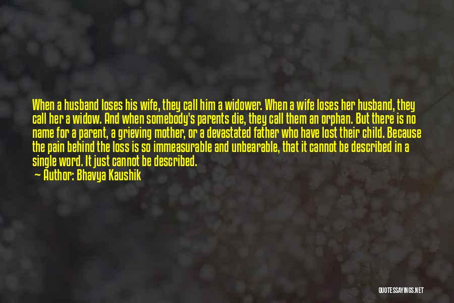 Losing A Parent To Death Quotes By Bhavya Kaushik