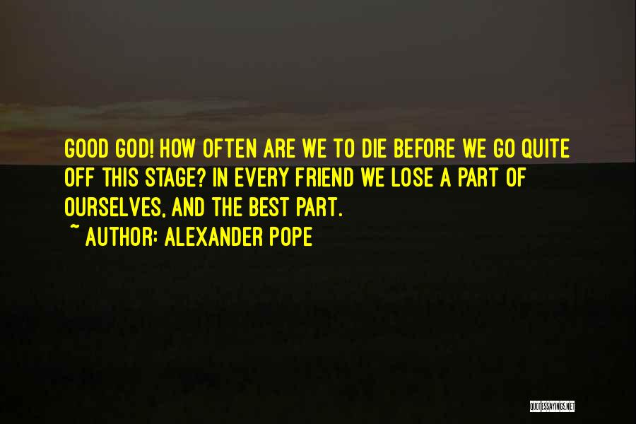Losing Best Friends Quotes By Alexander Pope