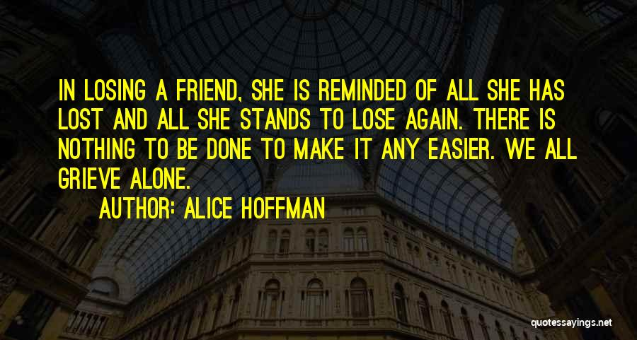 Losing Best Friends Quotes By Alice Hoffman