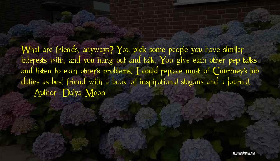 Losing Best Friends Quotes By Dalya Moon
