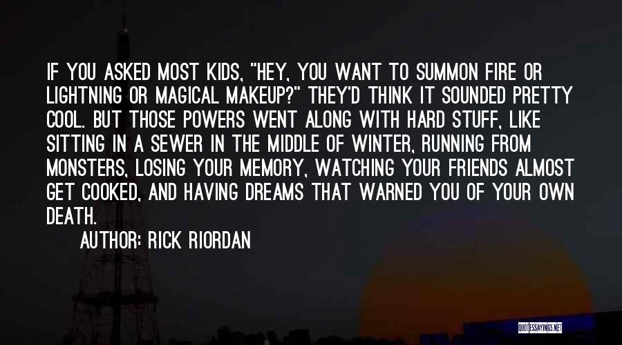 Losing Best Friends Quotes By Rick Riordan