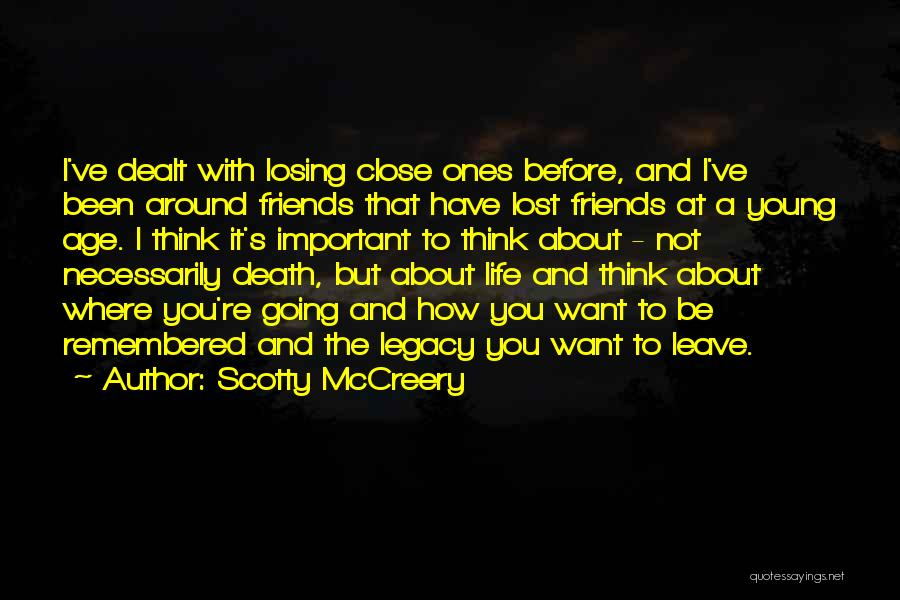 Losing Best Friends Quotes By Scotty McCreery