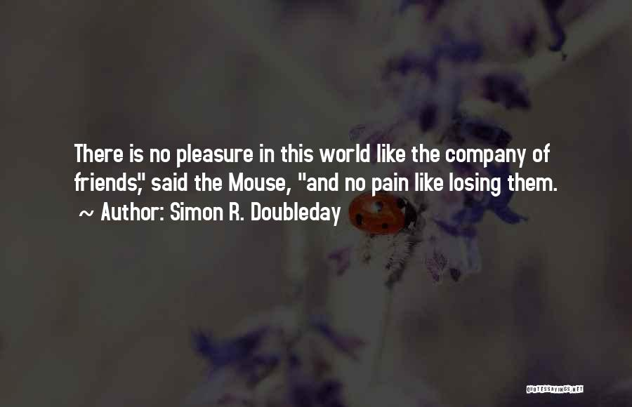Losing Best Friends Quotes By Simon R. Doubleday