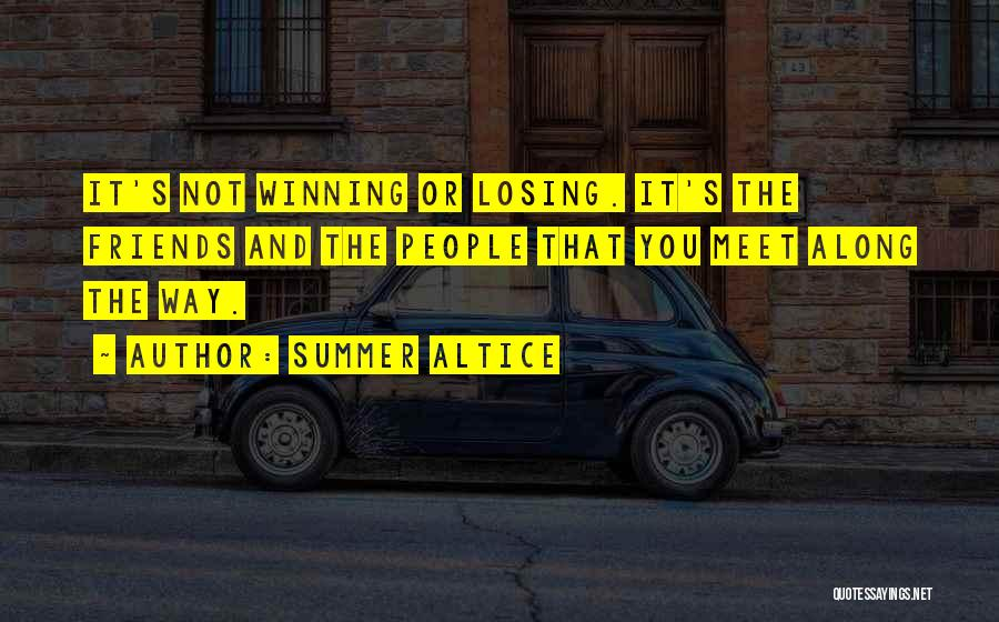 Losing Best Friends Quotes By Summer Altice