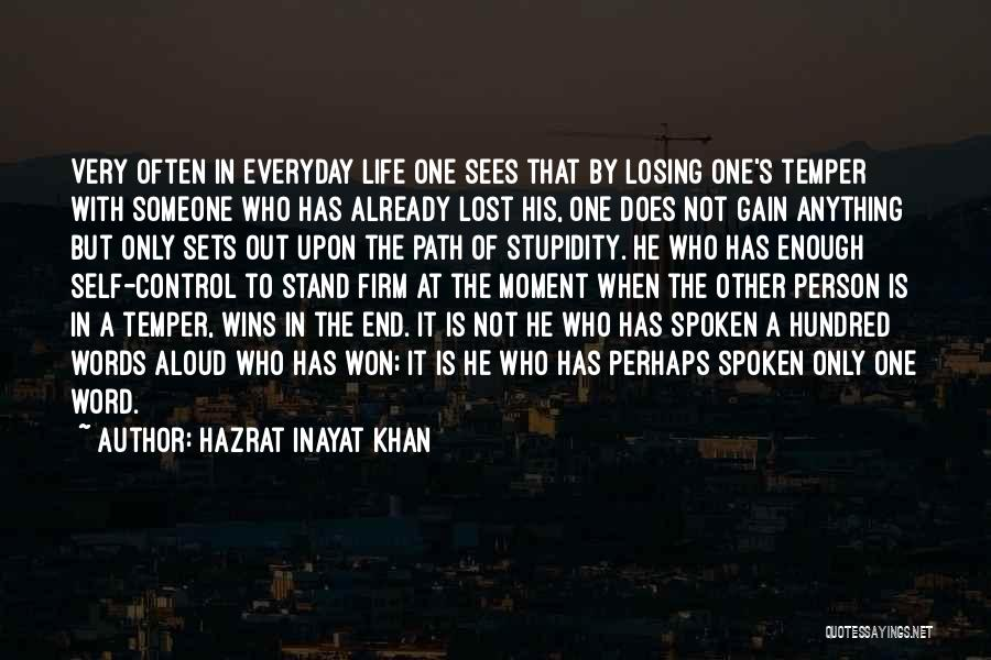 Losing Control Of Your Life Quotes By Hazrat Inayat Khan