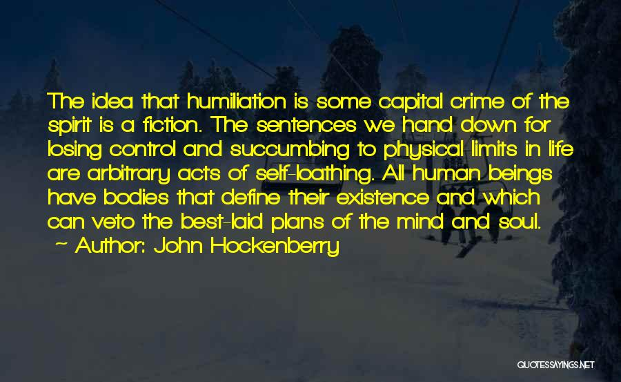Losing Control Of Your Life Quotes By John Hockenberry