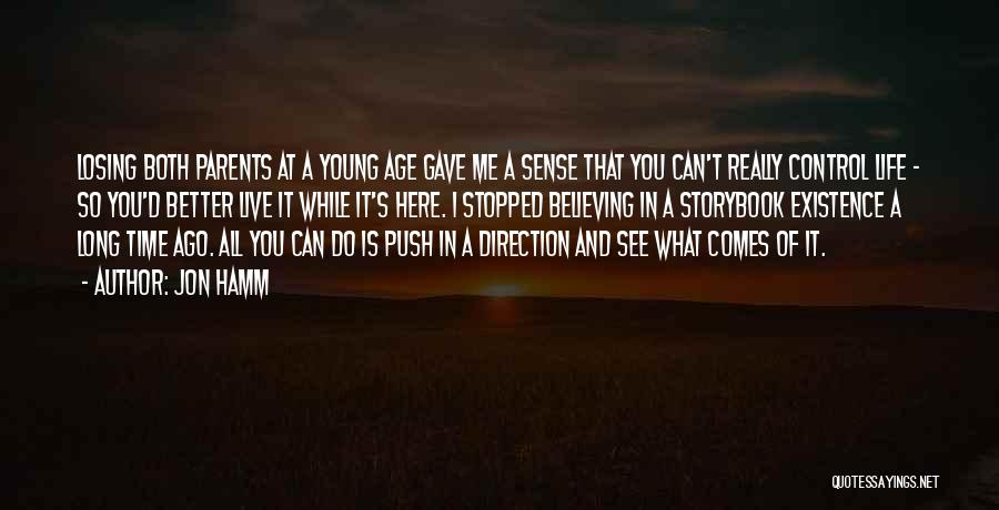 Losing Control Of Your Life Quotes By Jon Hamm