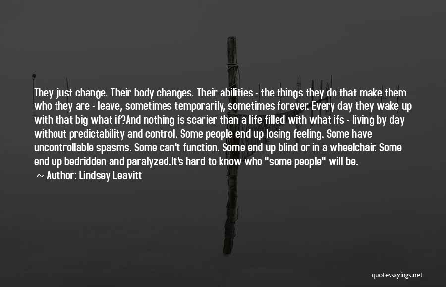 Losing Control Of Your Life Quotes By Lindsey Leavitt