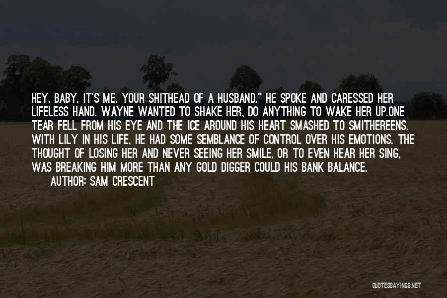 Losing Control Of Your Life Quotes By Sam Crescent